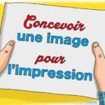 Tous les conseils de pro pour créer un fichier image parfait pour l'impression