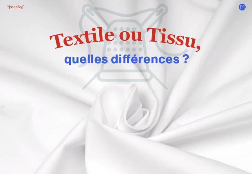 Textile ou tissu, qu'est-ce qui différencie ces 2 matières ?